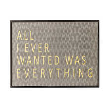 All I ever wanted wall art