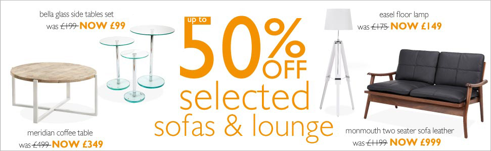 up to 50% off selected sofas & lounge